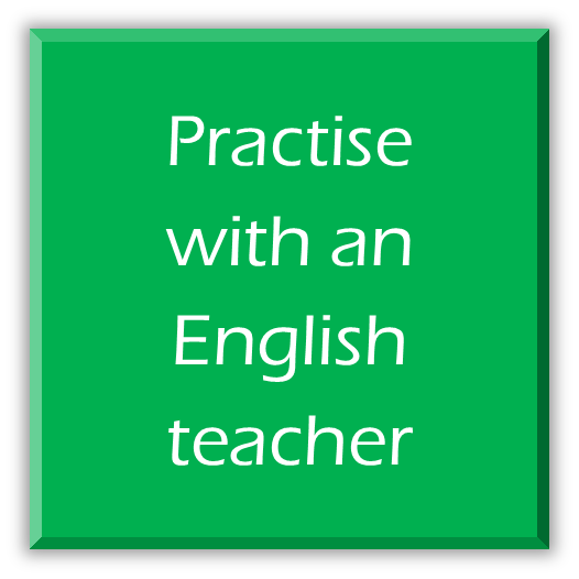 Practise with an English teacher