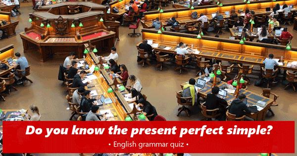 present perfect simple English quiz
